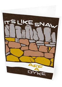 It's like snaw aff a dyke – card - Indy Prints by Stewart Bremner