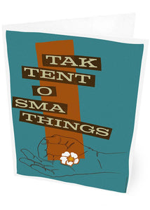 Tak tent o sma things – card