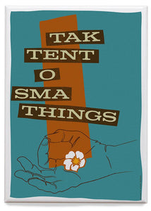 Tak tent o sma things – magnet