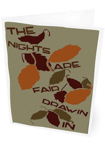 The nights are fair drawin in – card