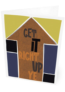 Get it right up ye – card - Indy Prints by Stewart Bremner