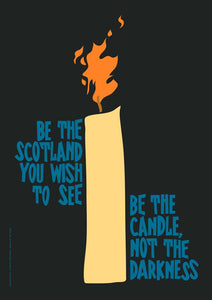 Be the candle – poster - Indy Prints by Stewart Bremner