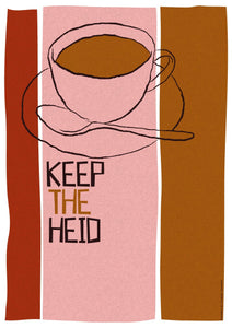 Keep the heid - Indy Prints by Stewart Bremner