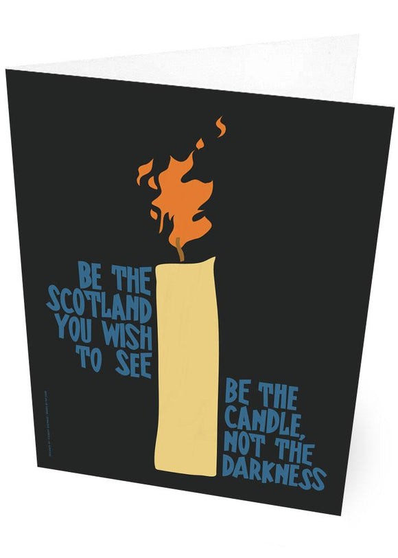 Be the candle – card - Indy Prints by Stewart Bremner