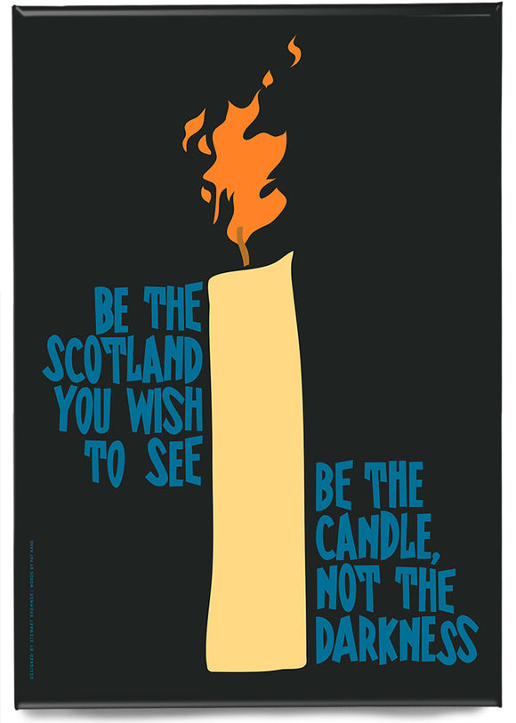 Be the candle – magnet - Indy Prints by Stewart Bremner