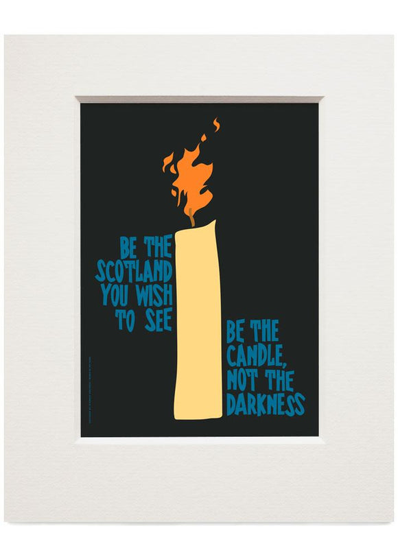 Be the candle – small mounted print - Indy Prints by Stewart Bremner