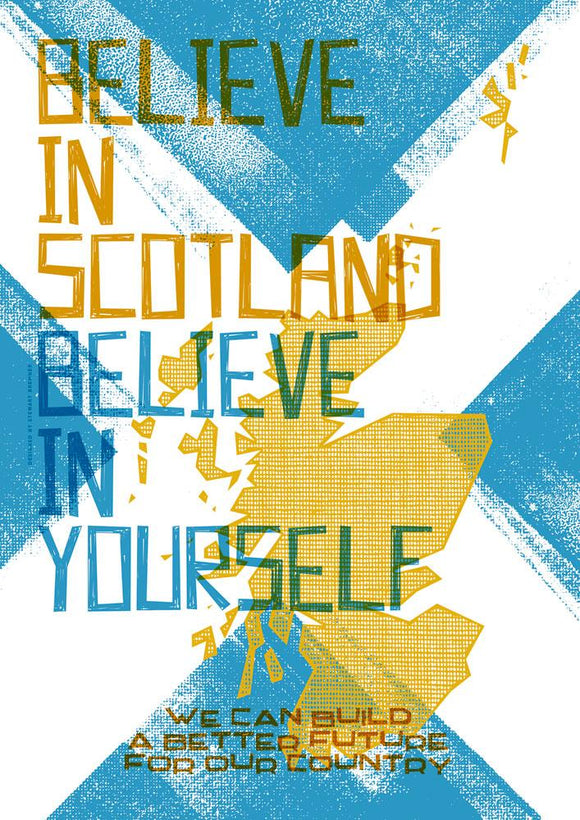 Believe in Scotland – poster - Indy Prints by Stewart Bremner