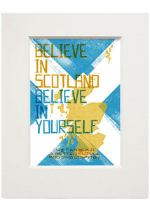 Believe in Scotland – small mounted print - Indy Prints by Stewart Bremner