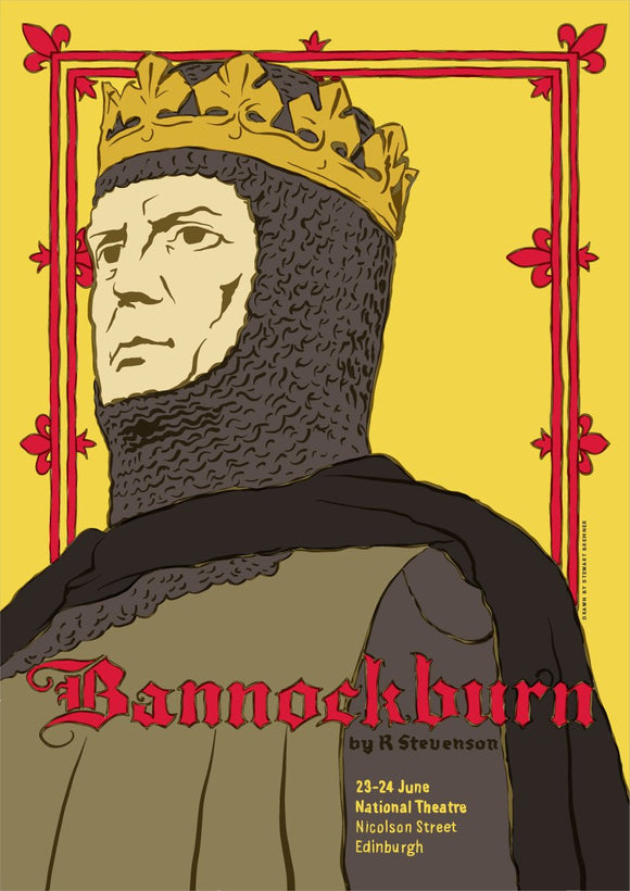 Bannockburn: the play – poster - Indy Prints by Stewart Bremner
