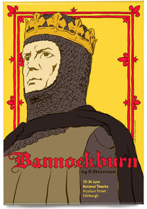 Bannockburn: the play – magnet - Indy Prints by Stewart Bremner