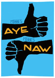 Mibbes aye, mibbes naw – poster - blue - Indy Prints by Stewart Bremner