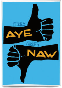 Mibbes aye, mibbes naw – magnet - Indy Prints by Stewart Bremner