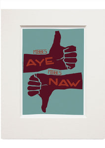 Mibbes aye, mibbes naw – small mounted print - Indy Prints by Stewart Bremner