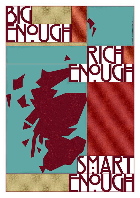 Big enough, rich enough, smart enough – giclée print - Indy Prints by Stewart Bremner