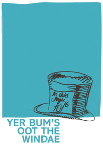 Yer bum's oot the windae – giclée print