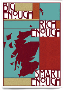 Big enough, rich enough, smart enough – magnet - Indy Prints by Stewart Bremner
