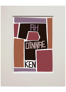 Ah dinnae ken – small mounted print - Indy Prints by Stewart Bremner