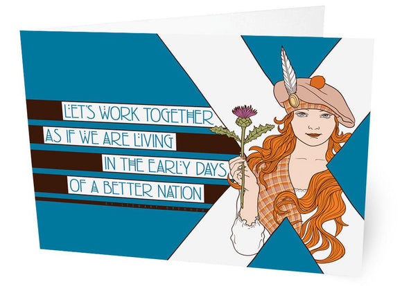 The early days of a better nation – card - Indy Prints by Stewart Bremner