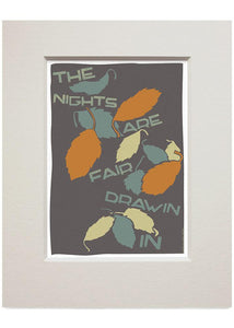 The nights are fair drawin in – small mounted print