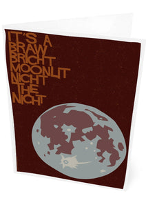 It's a braw bricht moonlit nicht the nicht – card - Indy Prints by Stewart Bremner
