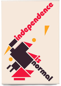 Independence is normal – magnet - Indy Prints by Stewart Bremner
