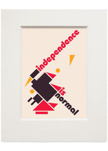 Independence is normal – small mounted print - Indy Prints by Stewart Bremner
