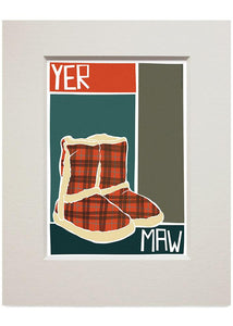 Yer maw – small mounted print