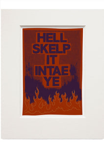 Hell skelp it intae ye – small mounted print - Indy Prints by Stewart Bremner