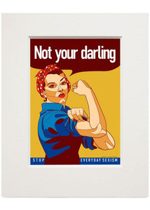 Not your darling – small mounted print