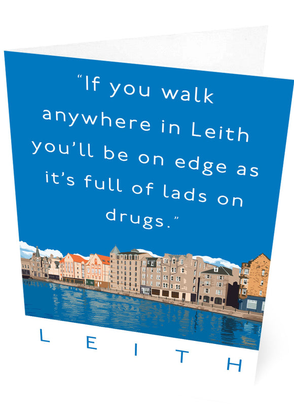 Leith is full of lads on drugs – card