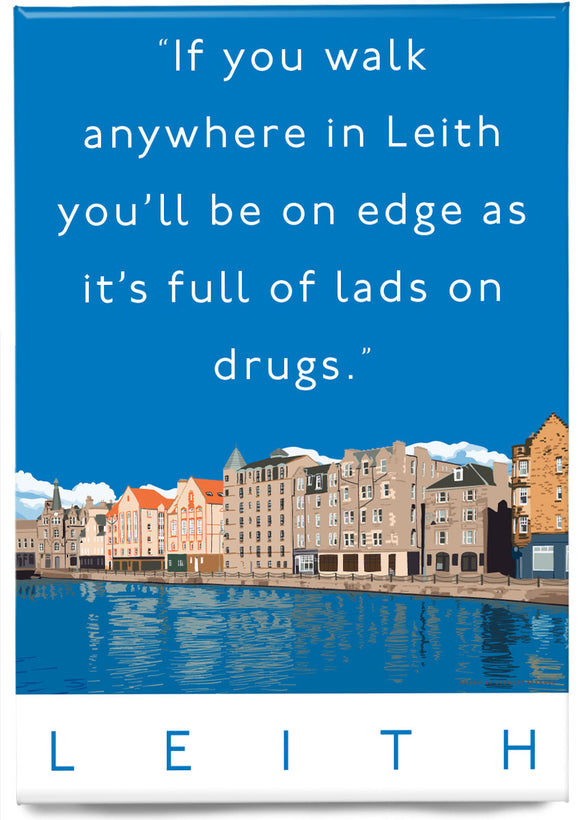 Leith is full of lads on drugs – magnet