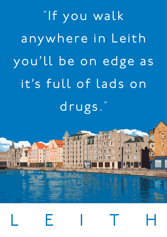 Leith is full of lads on drugs – poster