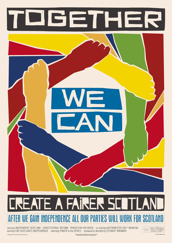 Together we can create a better Scotland – poster - Indy Prints by Stewart Bremner