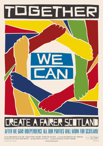 Together we can create a better Scotland – giclée print - Indy Prints by Stewart Bremner
