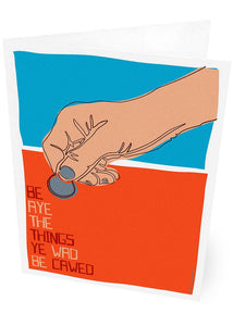 Be aye the things you wad be cawed – card - Indy Prints by Stewart Bremner