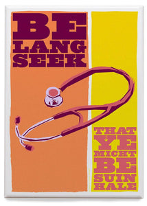 Be lang seek that ye may be suin hale– magnet - Indy Prints by Stewart Bremner