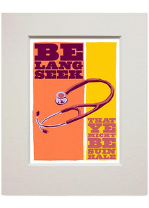 Be lang seek that ye may be suin hale – small mounted print - Indy Prints by Stewart Bremner