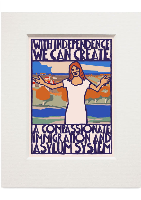 Compassionate immigration and asylum – small mounted print - Indy Prints by Stewart Bremner