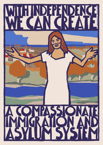Compassionate immigration and asylum – poster - Indy Prints by Stewart Bremner