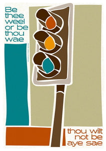 Be thee weel or be thou wae - Indy Prints by Stewart Bremner
