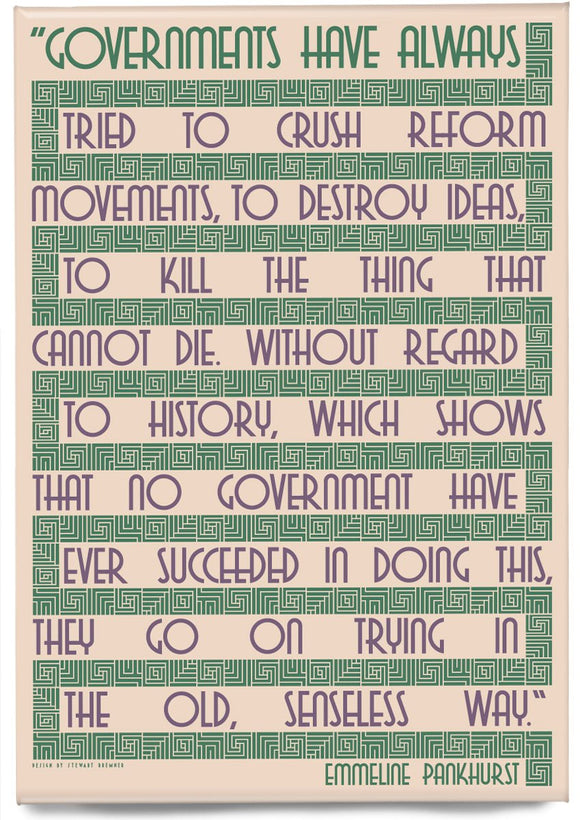 Governments try to crush… – Emmeline Pankhurst – card – magnet - Indy Prints by Stewart Bremner