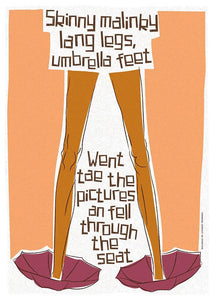 Skinny malinky long legs, umbrella feet - Indy Prints by Stewart Bremner