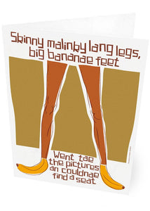Skinny malinky long legs, big bananae feet – card - Indy Prints by Stewart Bremner