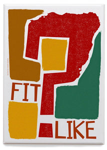 Fit like? – magnet - Indy Prints by Stewart Bremner