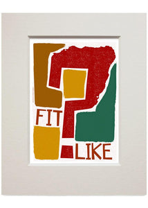 Fit like? – small mounted print - Indy Prints by Stewart Bremner