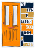Ye mak a better door than a windae – giclée print - orange - Indy Prints by Stewart Bremner