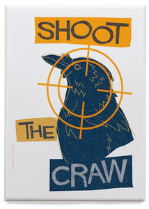 Shoot the craw – magnet - Indy Prints by Stewart Bremner