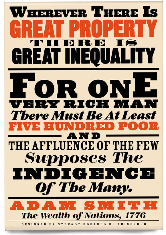 Great property and great inequality – magnet - Indy Prints by Stewart Bremner