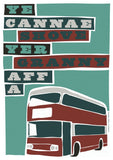 Ye cannae shove yer granny aff a bus – poster - maroon - Indy Prints by Stewart Bremner