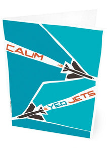 Caum yer jets – card - Indy Prints by Stewart Bremner